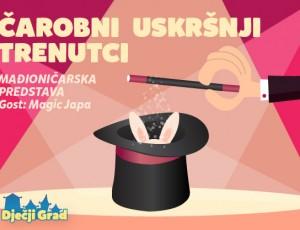 Mađioničarska predstava – 'Čarobni uskršnji trenutci'